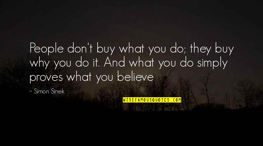 They Don't Believe Quotes By Simon Sinek: People don't buy what you do; they buy