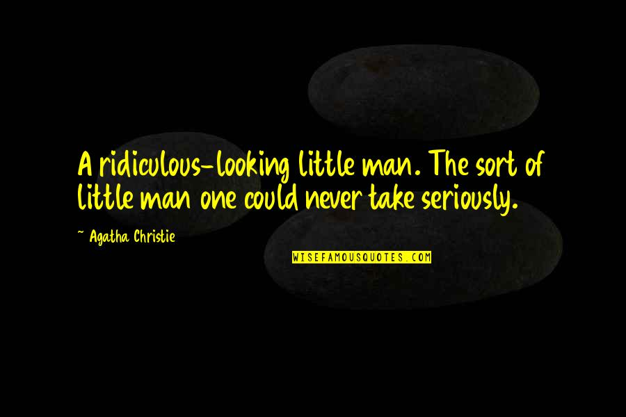 They Say I Say Explaining Quotes By Agatha Christie: A ridiculous-looking little man. The sort of little