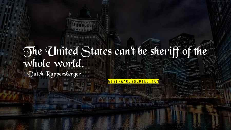 They Say I Say Explaining Quotes By Dutch Ruppersberger: The United States can't be sheriff of the