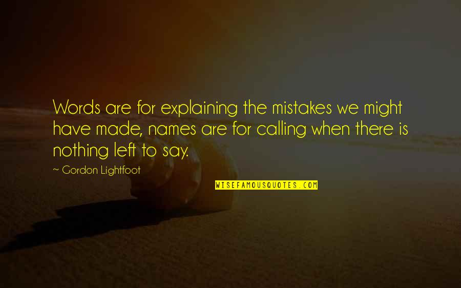 They Say I Say Explaining Quotes By Gordon Lightfoot: Words are for explaining the mistakes we might