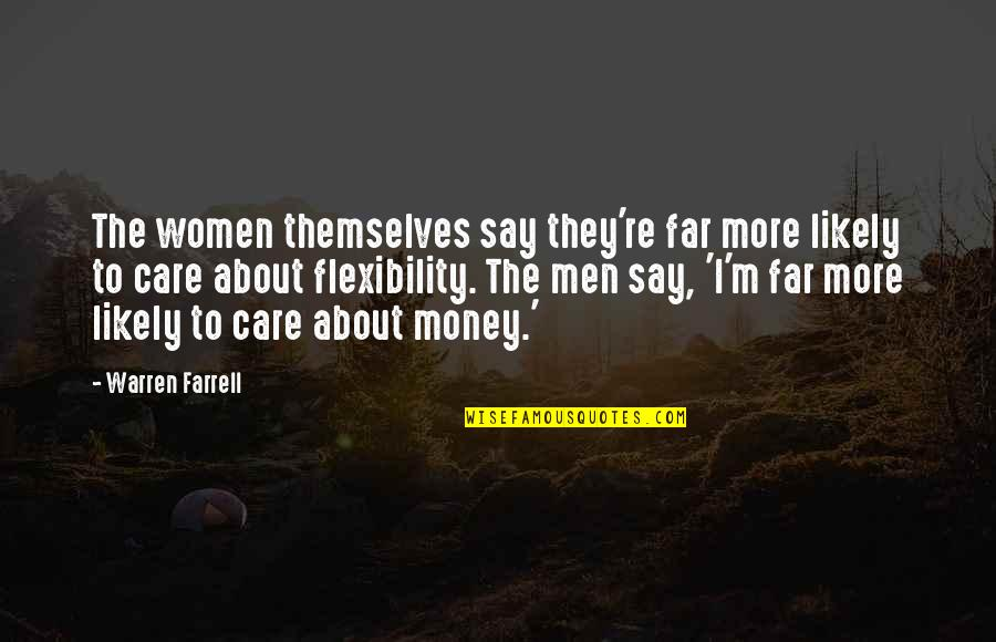 They Say I Say Quotes By Warren Farrell: The women themselves say they're far more likely