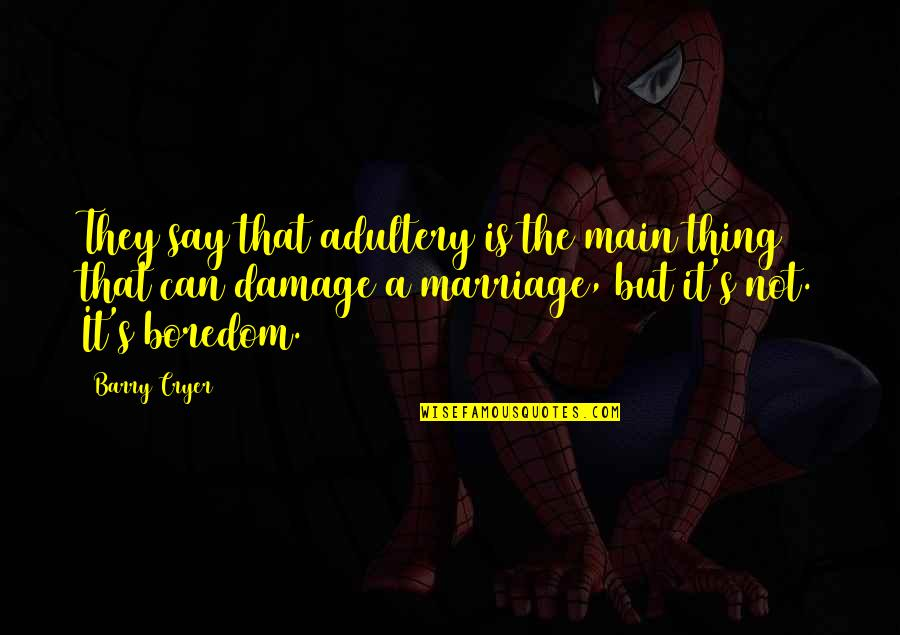 They Say Quotes By Barry Cryer: They say that adultery is the main thing