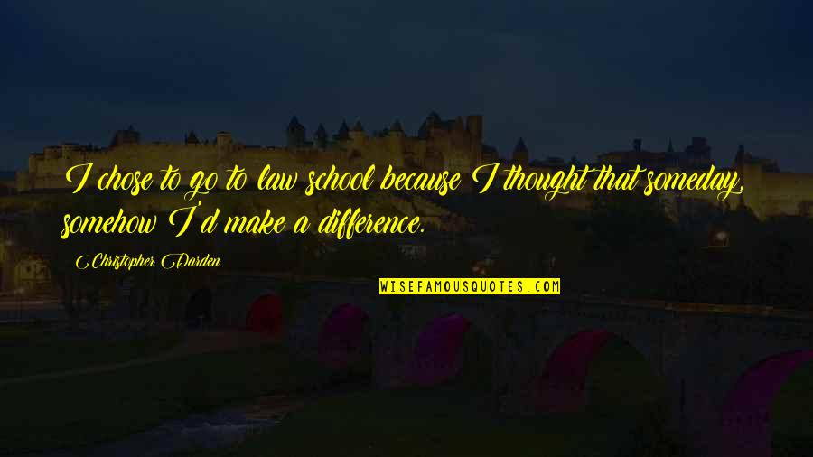 They Say Your Life Flashes Quotes By Christopher Darden: I chose to go to law school because