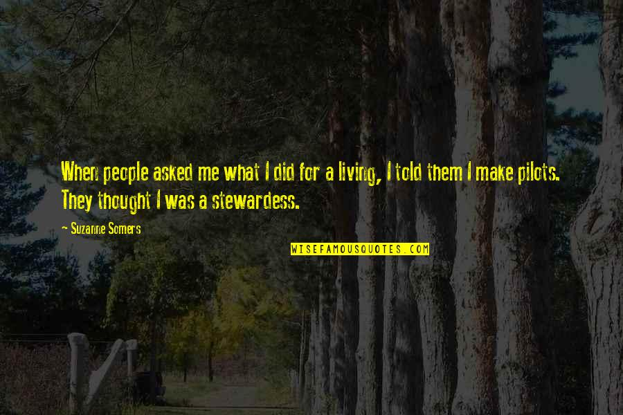 They Told Me Quotes By Suzanne Somers: When people asked me what I did for