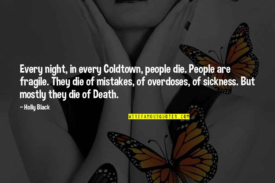They'are Quotes By Holly Black: Every night, in every Coldtown, people die. People