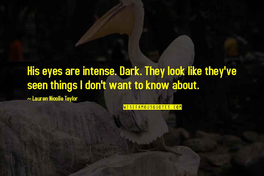 They'are Quotes By Lauren Nicolle Taylor: His eyes are intense. Dark. They look like