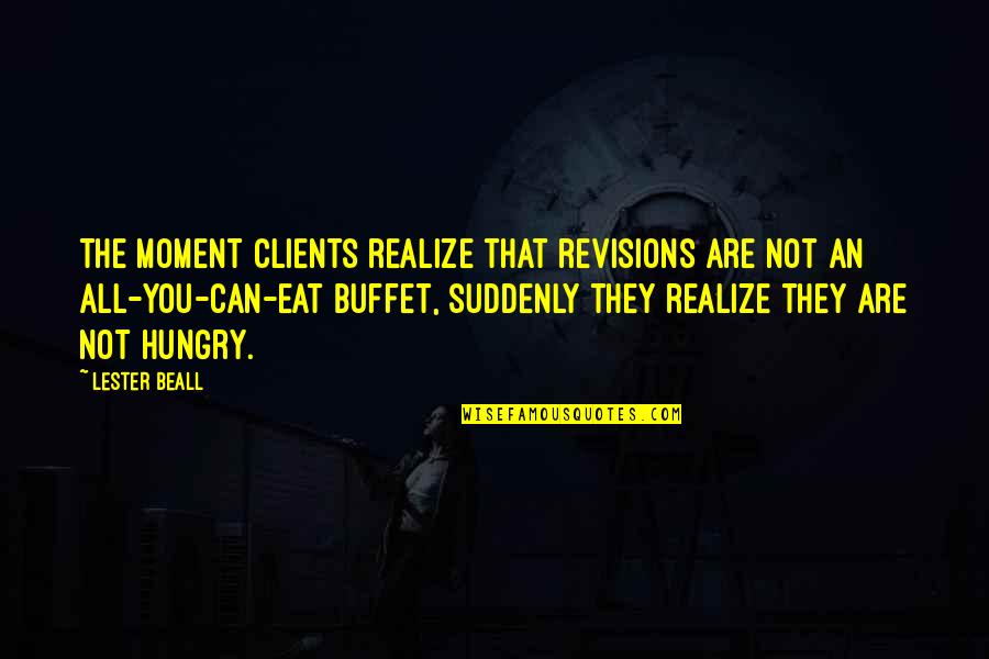 They'are Quotes By Lester Beall: The moment clients realize that revisions are not