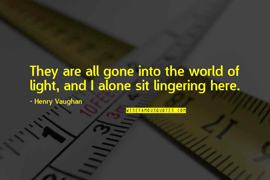 They're All Gone Quotes By Henry Vaughan: They are all gone into the world of