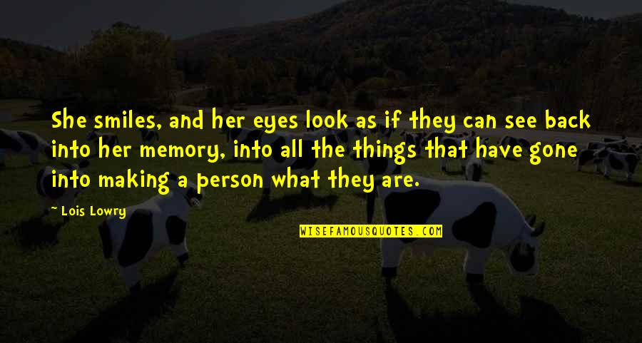 They're All Gone Quotes By Lois Lowry: She smiles, and her eyes look as if