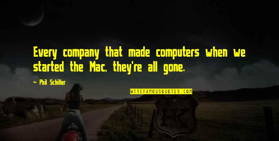 They're All Gone Quotes By Phil Schiller: Every company that made computers when we started