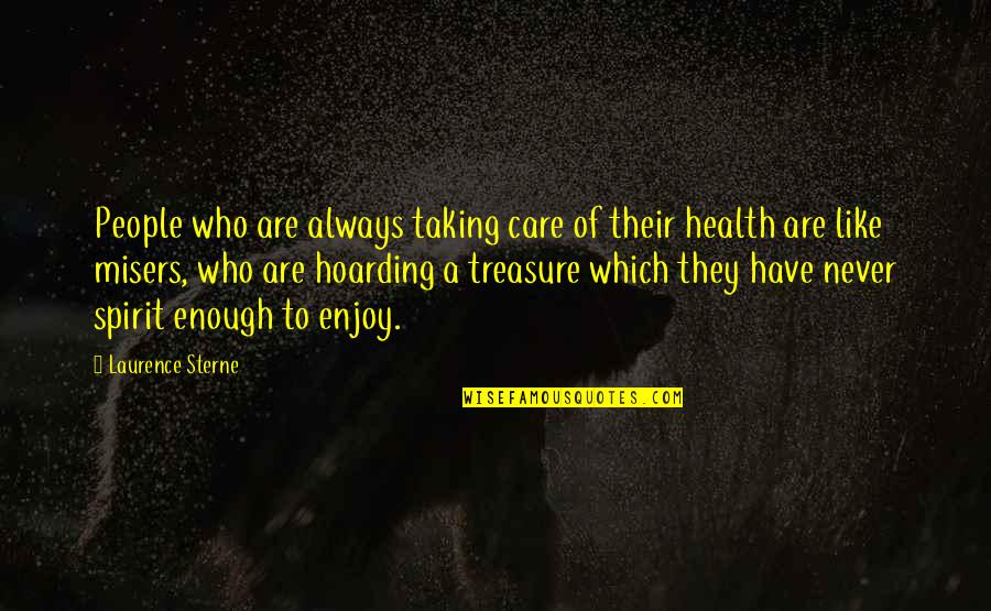 Thick And Fabulous Quotes By Laurence Sterne: People who are always taking care of their