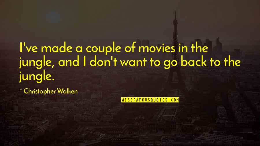 Thiggs Quotes By Christopher Walken: I've made a couple of movies in the