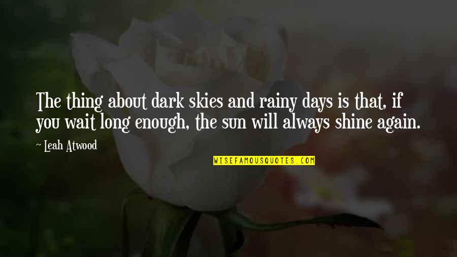 Thing I Love About You Quotes By Leah Atwood: The thing about dark skies and rainy days