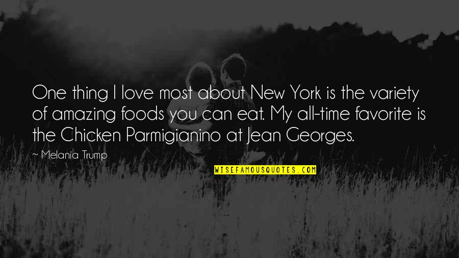 Thing I Love About You Quotes By Melania Trump: One thing I love most about New York