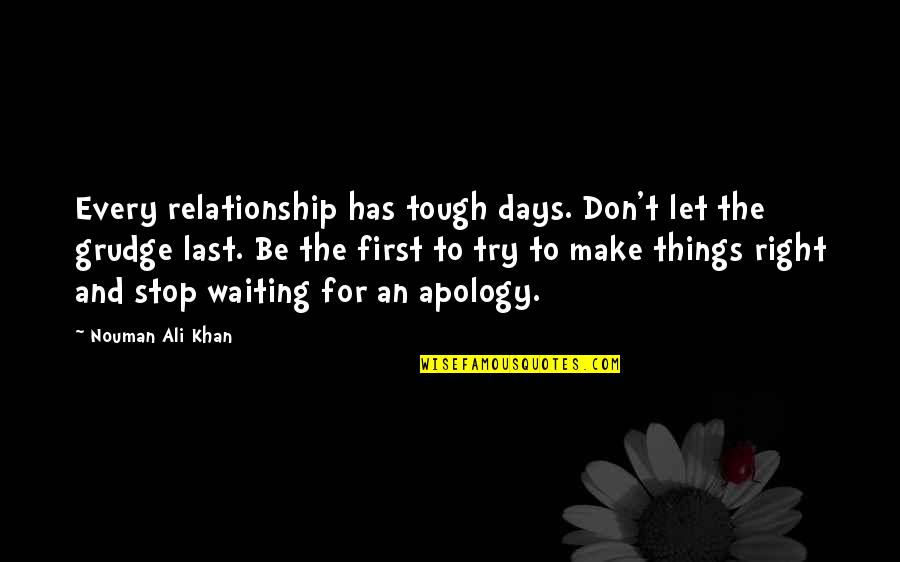 Things Are Tough Quotes By Nouman Ali Khan: Every relationship has tough days. Don't let the
