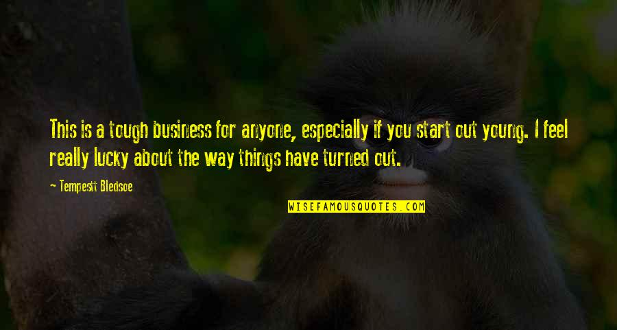 Things Are Tough Quotes By Tempestt Bledsoe: This is a tough business for anyone, especially