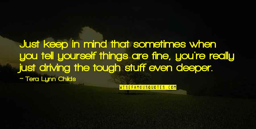 Things Are Tough Quotes By Tera Lynn Childs: Just keep in mind that sometimes when you