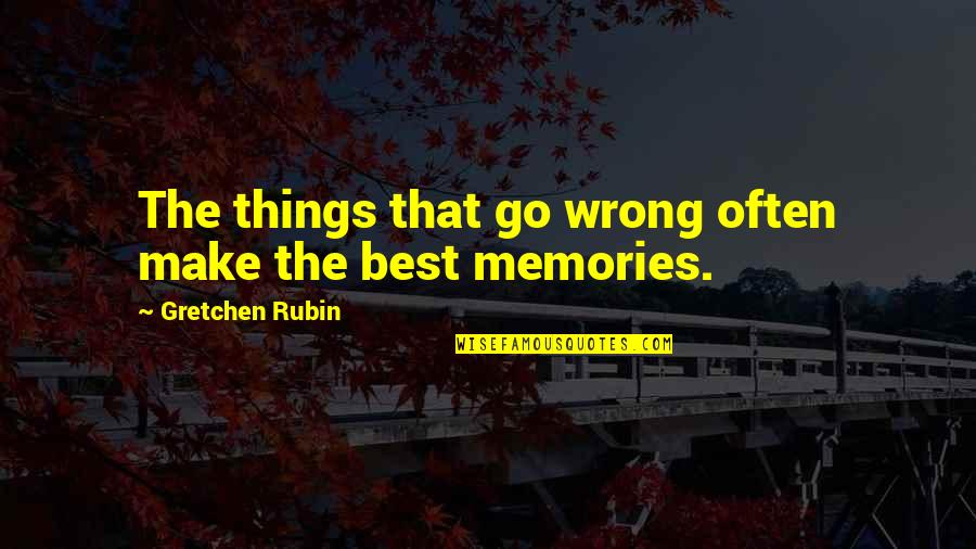 Things Go Wrong Quotes By Gretchen Rubin: The things that go wrong often make the