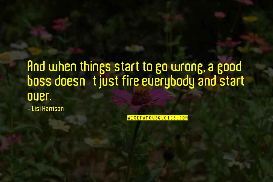 Things Go Wrong Quotes By Lisi Harrison: And when things start to go wrong, a