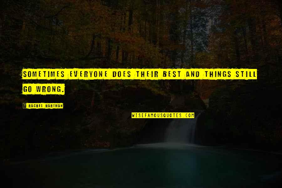 Things Go Wrong Quotes By Rachel Hartman: Sometimes everyone does their best and things still