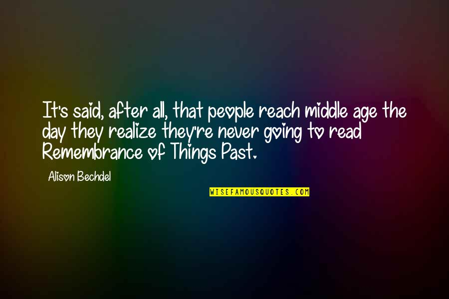 Things I Never Said Quotes By Alison Bechdel: It's said, after all, that people reach middle