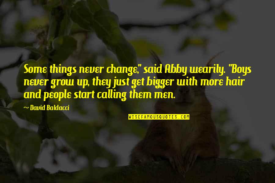 """Things I Never Said Quotes By David Baldacci: Some things never change,"""" said Abby wearily. """"Boys"""