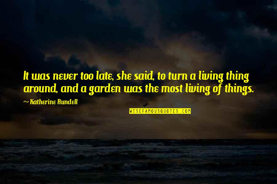 Things I Never Said Quotes By Katherine Rundell: It was never too late, she said, to