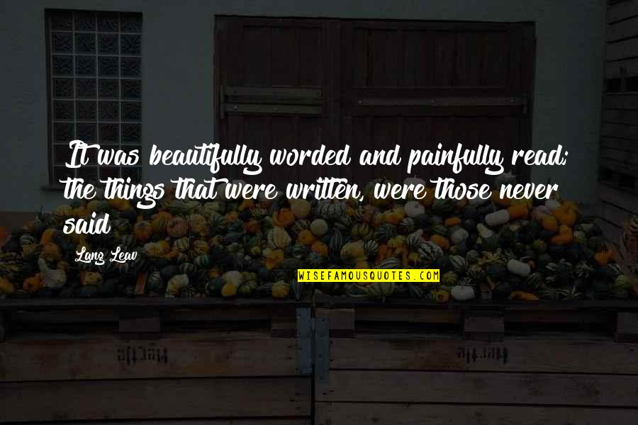 Things I Never Said Quotes By Lang Leav: It was beautifully worded and painfully read; the