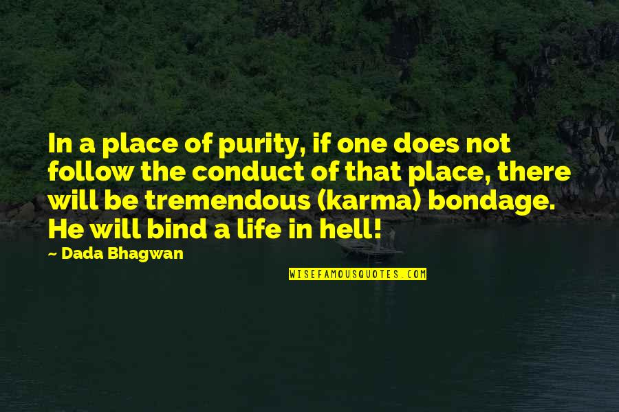 Things Need To Change Quotes By Dada Bhagwan: In a place of purity, if one does
