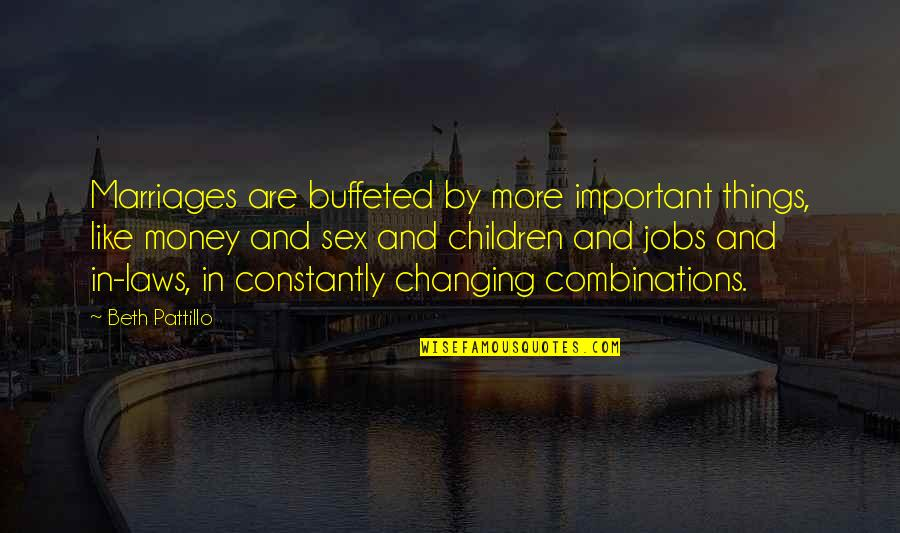 Things Not Changing Quotes By Beth Pattillo: Marriages are buffeted by more important things, like
