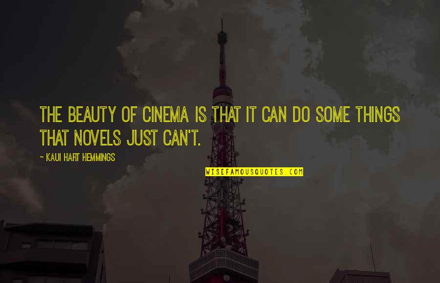 Things Of Beauty Quotes By Kaui Hart Hemmings: The beauty of cinema is that it can