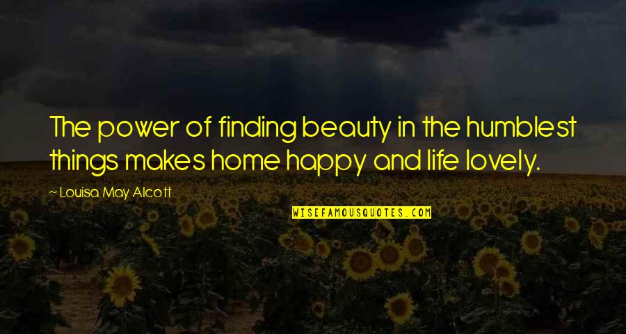 Things Of Beauty Quotes By Louisa May Alcott: The power of finding beauty in the humblest