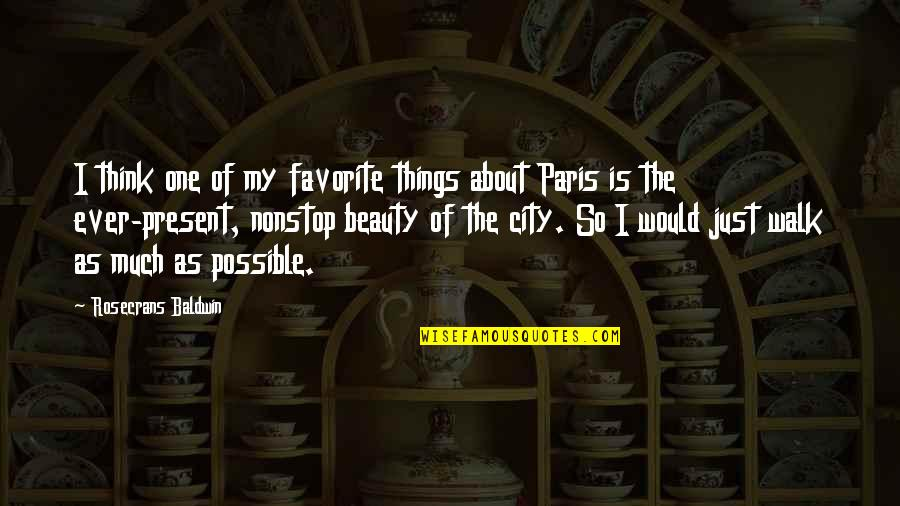Things Of Beauty Quotes By Rosecrans Baldwin: I think one of my favorite things about