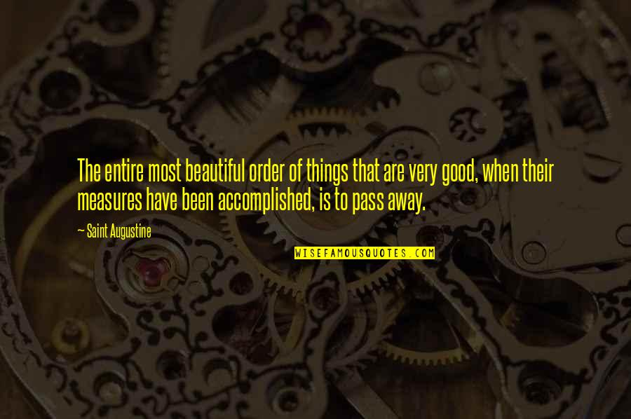Things Of Beauty Quotes By Saint Augustine: The entire most beautiful order of things that