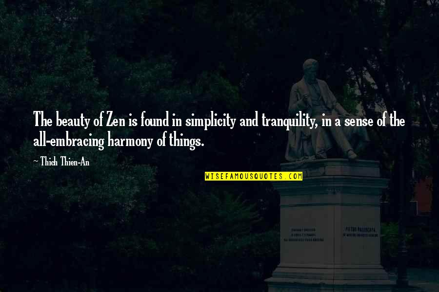 Things Of Beauty Quotes By Thich Thien-An: The beauty of Zen is found in simplicity