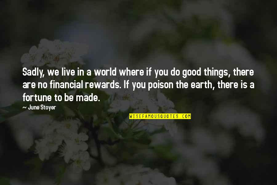 Things We Do Quotes By June Stoyer: Sadly, we live in a world where if