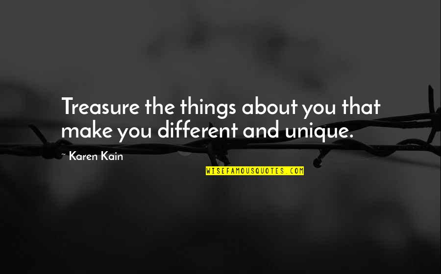 Things We Treasure Quotes By Karen Kain: Treasure the things about you that make you