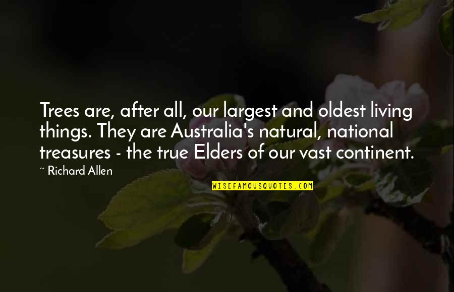 Things We Treasure Quotes By Richard Allen: Trees are, after all, our largest and oldest