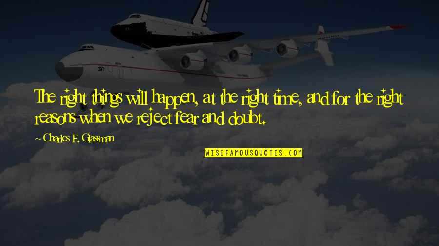Things Will Happen Quotes By Charles F. Glassman: The right things will happen, at the right