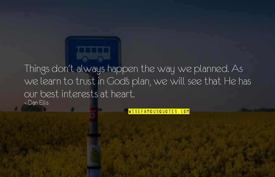 Things Will Happen Quotes By Dan Ellis: Things don't always happen the way we planned.