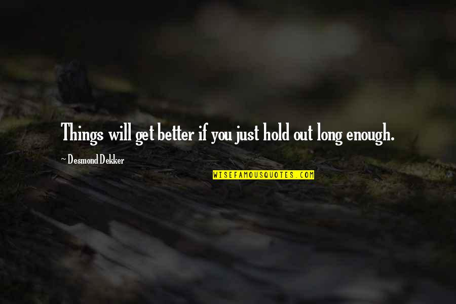 Things Will Only Get Better Quotes: top 23 famous quotes ...
