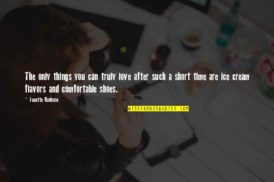 Things You Love Quotes By Janette Rallison: The only things you can truly love after