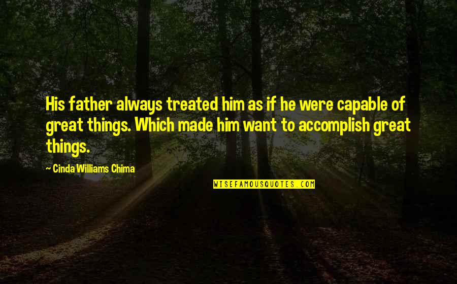 Things You Want In A Relationship Quotes By Cinda Williams Chima: His father always treated him as if he