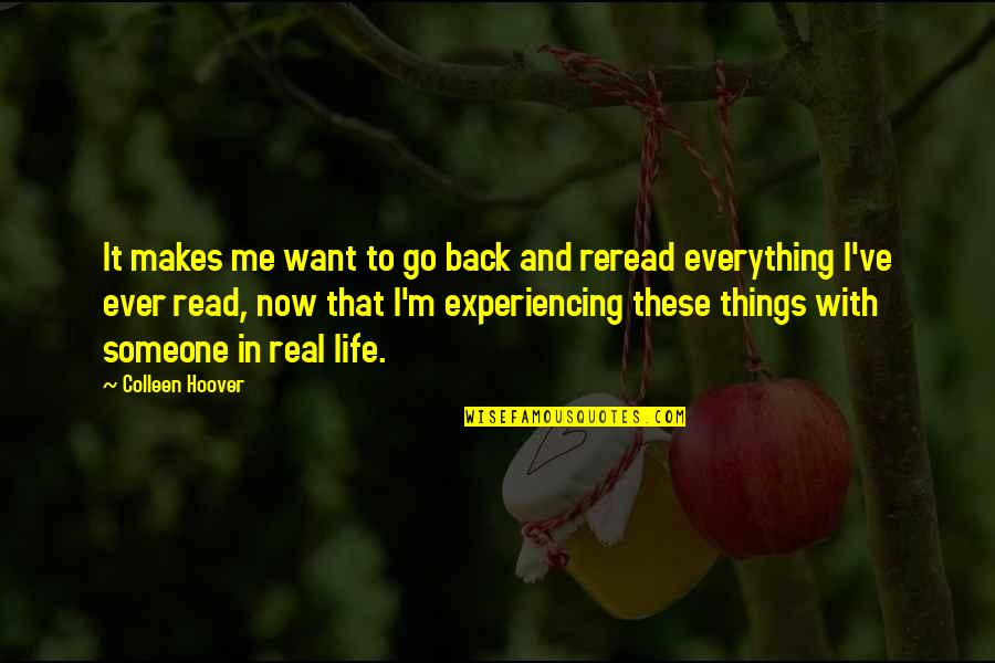 Things You Want Most Quotes By Colleen Hoover: It makes me want to go back and