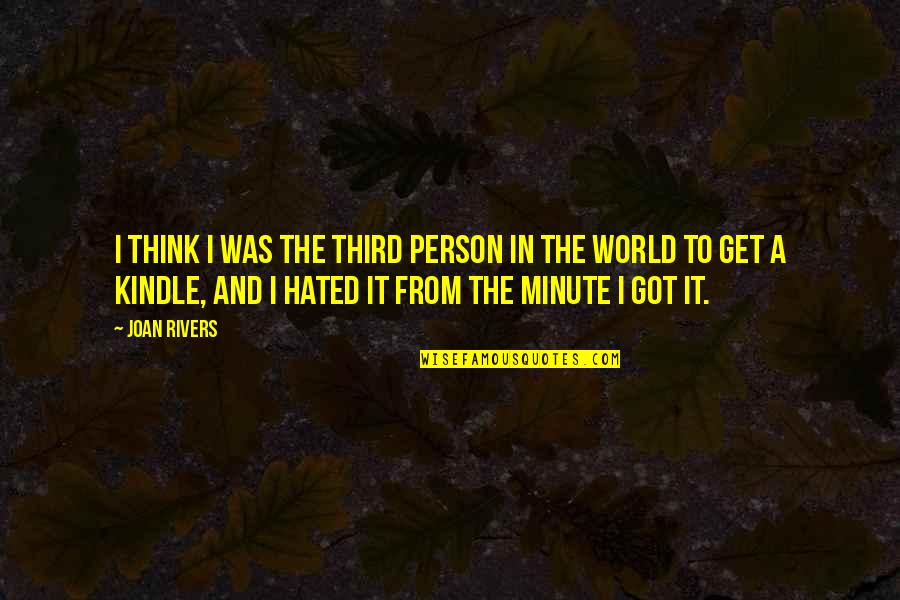Think A Minute Quotes By Joan Rivers: I think I was the third person in