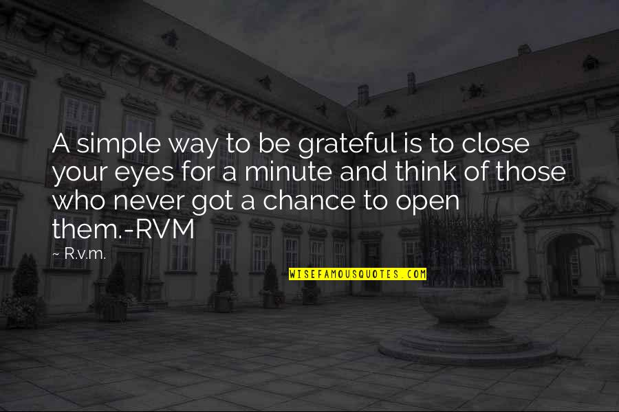 Think A Minute Quotes By R.v.m.: A simple way to be grateful is to