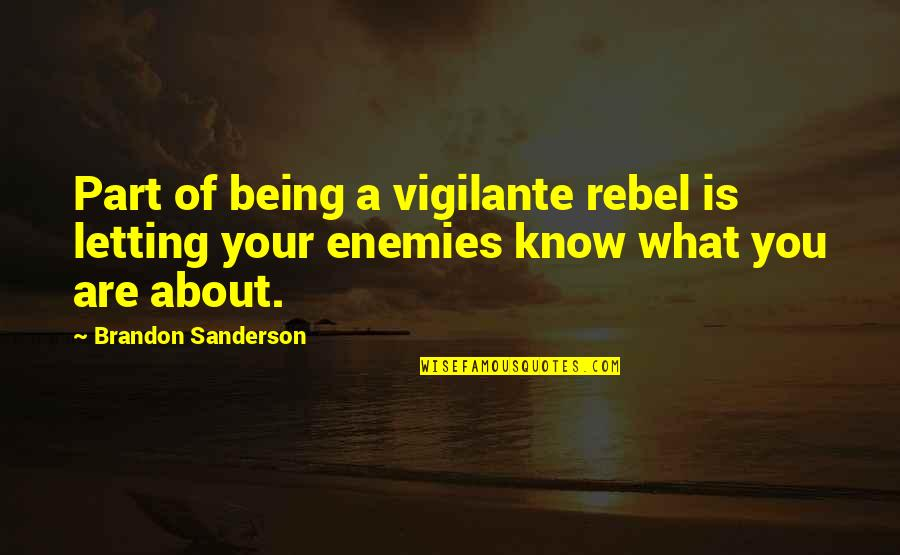 Think Of Others At Christmas Quotes By Brandon Sanderson: Part of being a vigilante rebel is letting