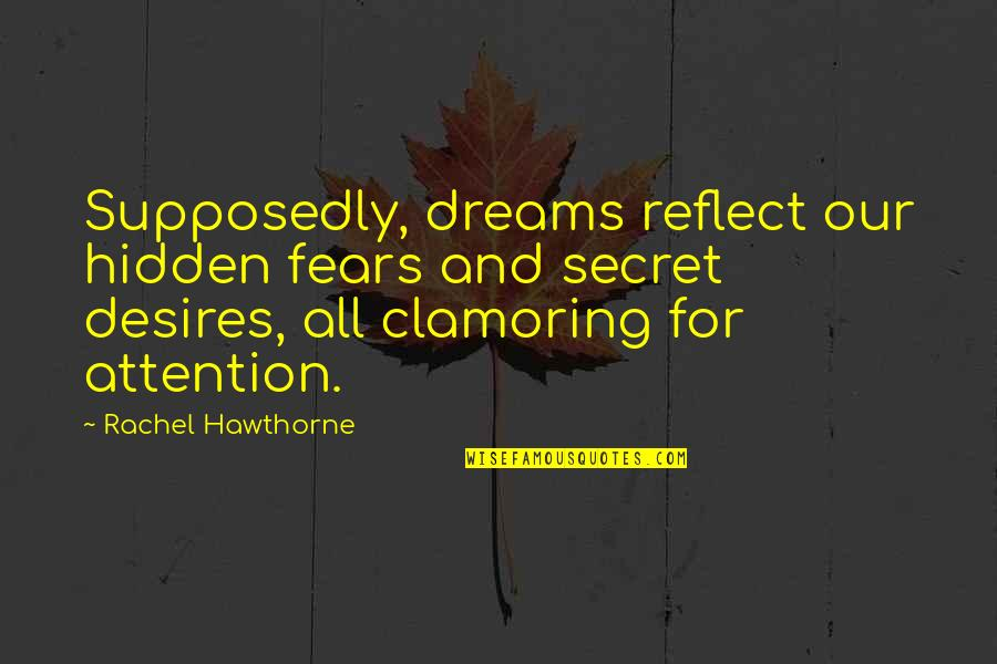 Think Of Others At Christmas Quotes By Rachel Hawthorne: Supposedly, dreams reflect our hidden fears and secret