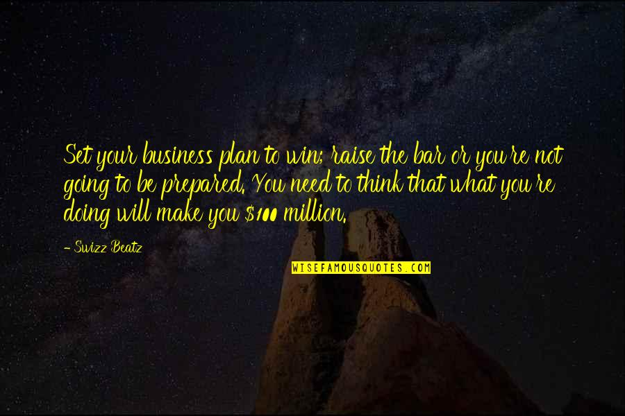 Think Win Win Quotes By Swizz Beatz: Set your business plan to win; raise the