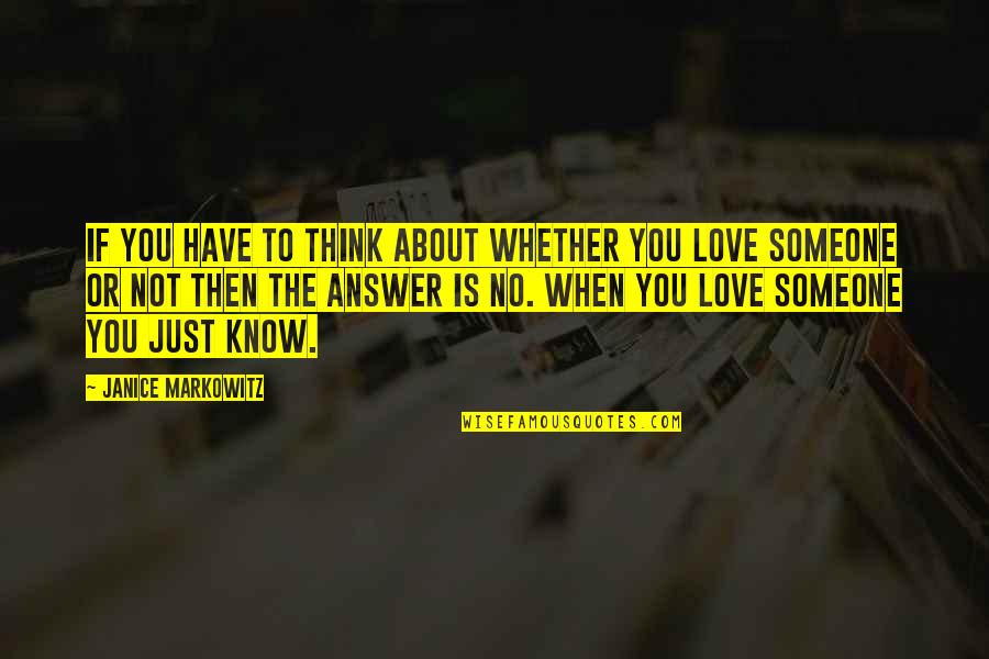 Think You Know Someone Quotes By Janice Markowitz: If you have to think about whether you
